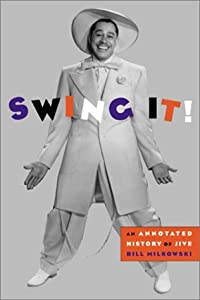 Swing It!: An Annotated History Of Jive