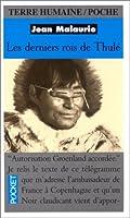Les derniers rois de Thulé - Avec les esquimaux polaires, face à leur destin