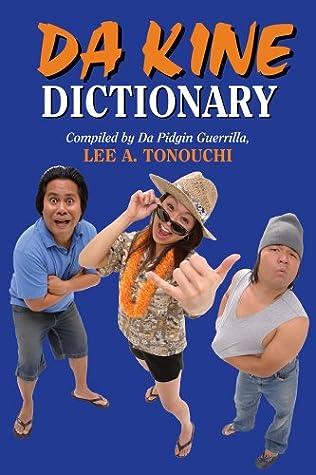 Da Kine Dictionary: Da Hawai'i Community Pidgin Dictionary