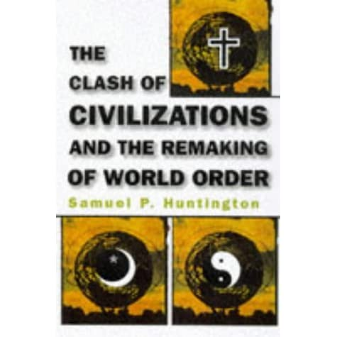 """the clash of civilizations in the The clash of civilization: twenty years on 8 adib-moghaddam who is a scholar of the concept of the """"clash of civilizations"""" which in reality was present long before the foreign."""