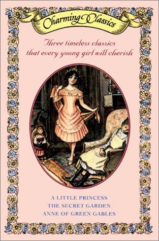 Charming Classics Box Set #1: A Little Princess / The Secret Garden / Anne of Green Gables