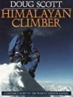 Himalayan Climber: A Lifetime's Quest to the World's Greater Ranges