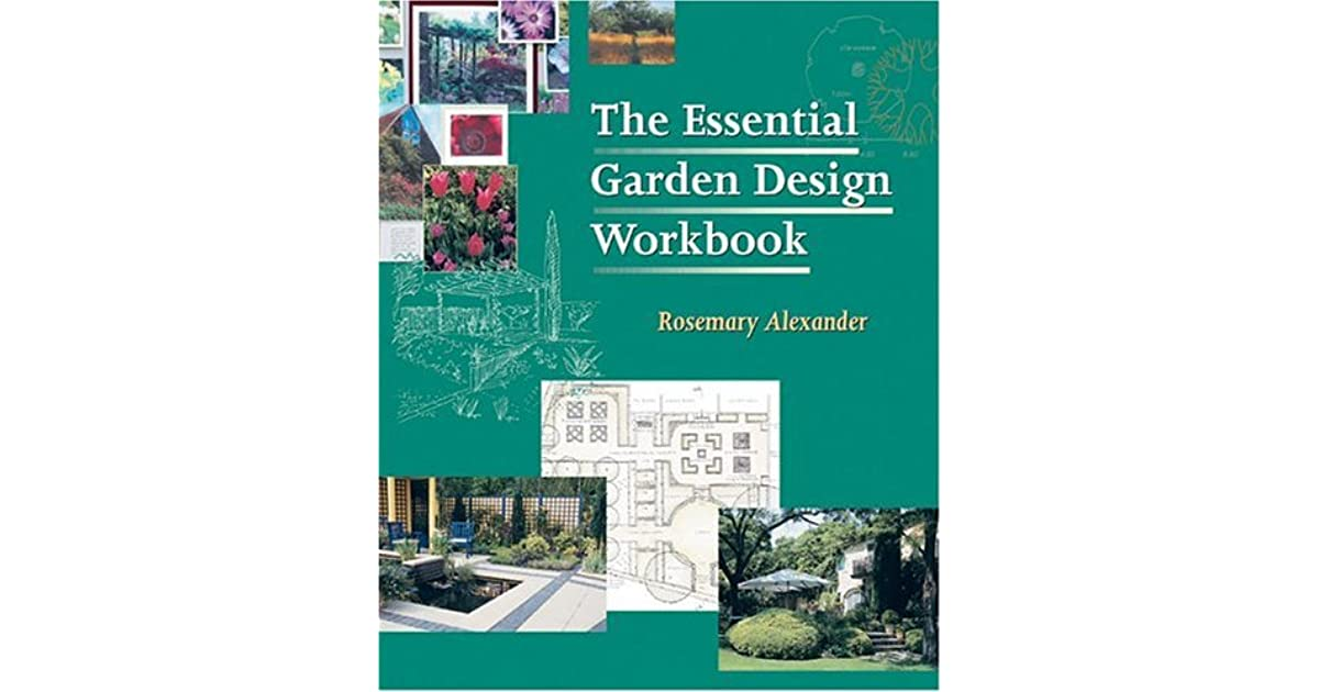 The Essential Garden Design Workbook by Rosemary Alexander