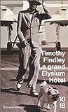Le grand Elysium Hôtel by Timothy Findley