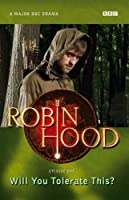 """Will You Tolerate This? ( """" Robin Hood """" )"""