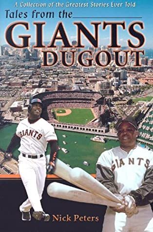 Tales from the San Francisco Giants Dugout A Collection of the Greatest Giants Stories Ever Told