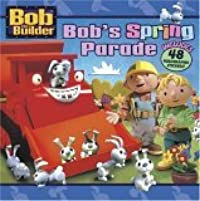 Bob's Spring Parade [With 40 Holographic Stickers]