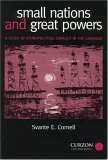 Small Nations and Great Powers by Svante E. Cornell