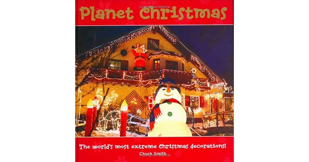 Planet Christmas The World S Most Extreme Christmas