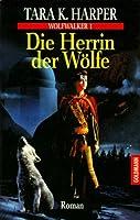 Wolfwalker 1. Die Herrin Der Wölfe