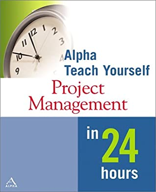 Alpha Teach Yourself Project Management in 24 Hours