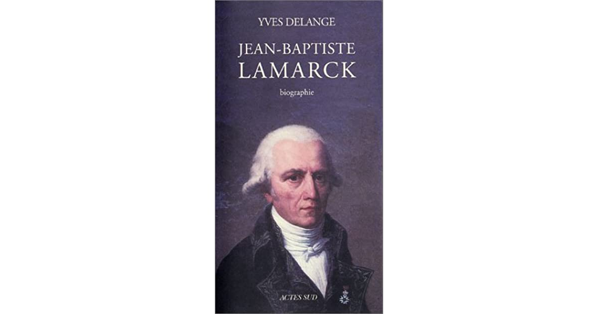 an introduction to the life of jean baptiste lamarck Biography of lamarck jean baptiste pierre antoine de monet, chevalier de  lamarck was born on august 1, 1744, in the village of bazentin-le-petit in the  north.