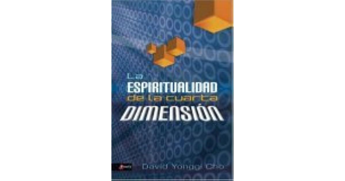 La Espiritualidad de La Cuarta Dimension by David Yonggi Cho
