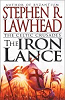 Iron Lance (The Celtic Crusades #1)