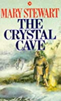 The Crystal Cave (Merlin, #1) (Arthurian Saga, #1)