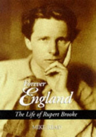 Forever England  The Life of Rupert Brooke