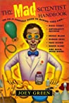 The Mad Scientist Handbook by Joey Green
