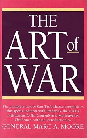 The Art of War / The Prince / Instructions to His Generals