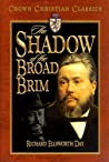 The Shadow of the Broad Brim: The Life Story of Charles Haddon Spurgeon, Heir of the Puritans