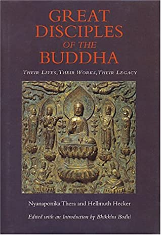The Great Disciples of the Buddha by Nyanaponika Thera