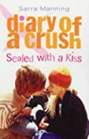 Sealed with a Kiss (Diary of a Crush, #3)