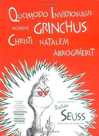 Quomodo Invidiosulus Nomine Grinchus Christi Natalem Abrogaverit: How the Grinch Stole Christmas in Latin