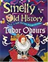 Smelly Old History: Tudor Odours