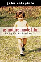 As Nature Made Him The Boy Who Was Raised As A Girl By border=