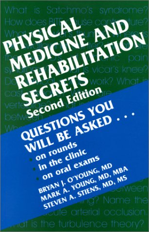 Physical Medicine  Rehabilitation Secrets: A Hanley  Belfus Publication