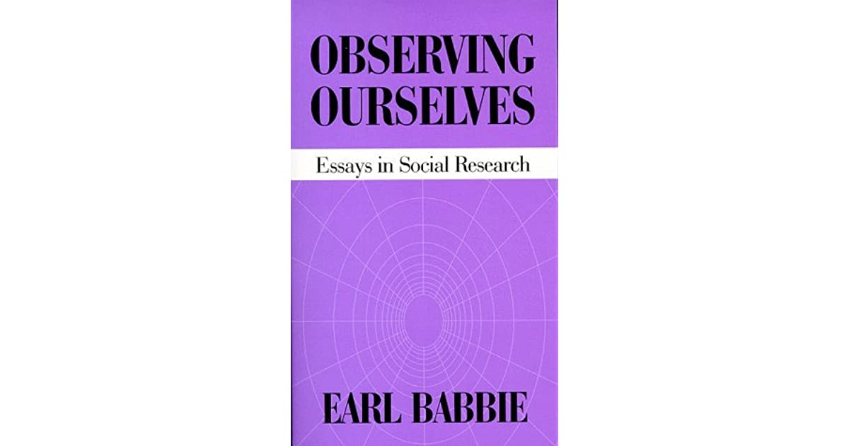 Observing Ourselves Essays In Social Research By Earl R Babbie