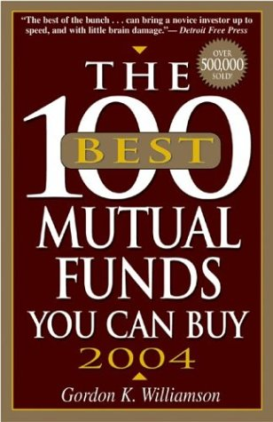 The 100 Best Mutual Funds You Can Buy 2004 by Gordon K