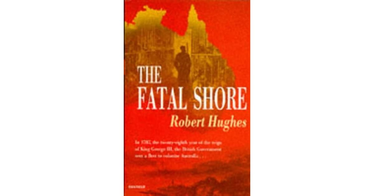 The Fatal Shore A History of the Transportation of