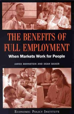 The Benefits Of Full Employment: When Markets Work For People