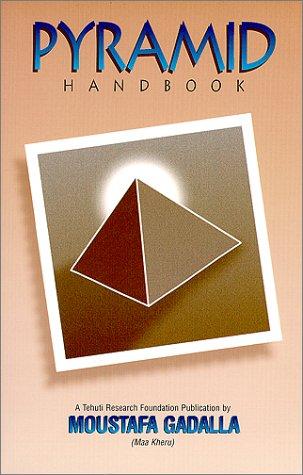 Pyramid Handbook by Moustafa Gadalla