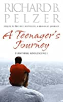 Teenager's Journey, A: Surviving Adolescence