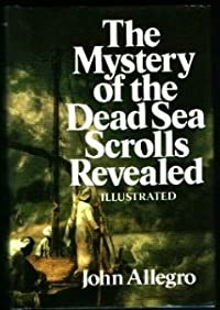 The Mystery of The Dead Sea Scrolls Revealed