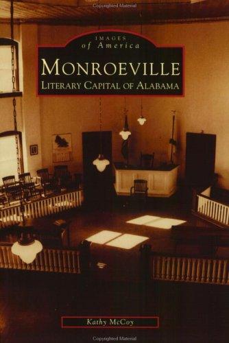Monroeville: Literary Capital of Alabama (Images of America: Alabama) Kathy McCoy