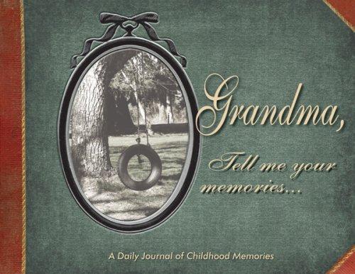 Grandma, Tell Me Your Memories Kathleen Lashier