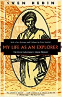 My Life as an Explorer: The Great Adventurers Classic Memoir