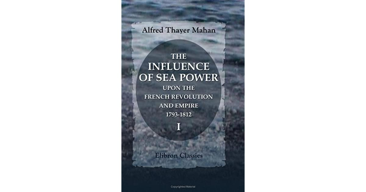 an analysis of the influences of seapower A comparative analysis of clausewitz, sun tzu, mahan, and corbett  scott fitzsimmons   the influence of seapower upon history, 225-26 volume 7 - 2007 29.
