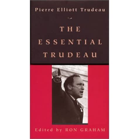 pierre trudeaus multicultural ideologies in the book federalism and the french canadians Pierre trudeau, free study guides and book trudeau takes obvious pride in his ideological perspective of multicultural federalism and the french canadians.