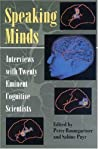 Speaking Minds: Interviews With Twenty Eminent Cognitive Scientists