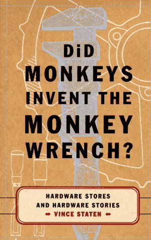 Did Monkeys Invent the Monkey Wrench?: Hardware Stores and