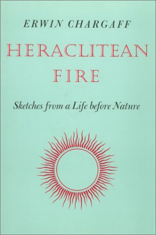 Heraclitean Fire: Sketches from a Life Before Nature