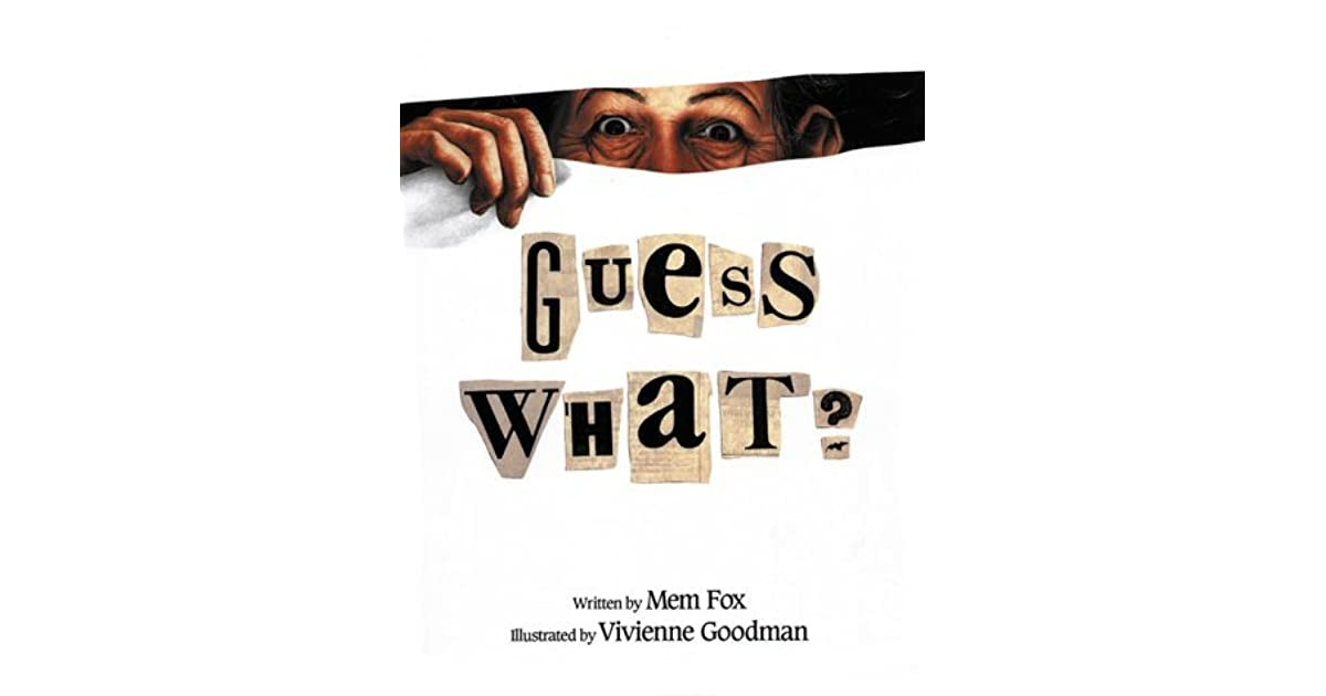 9dd7e77b45 Guess What? by Mem Fox