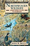 Northwoods Wildlife: A Watcher's Guide to Habitats