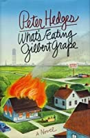 what s eating gilbert grape by peter hedges what s eating gilbert grape