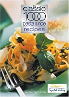Classic 1000 Pasta & Rice Recipes