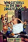 Who Let Girls in the Boys' Locker Room?