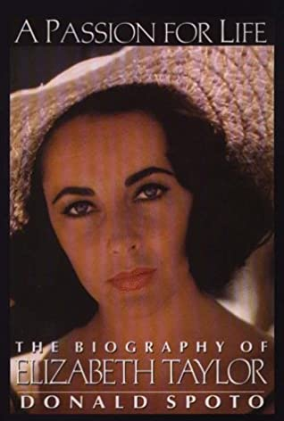 A Passion for Life: The Biography of Elizabeth Taylor